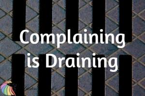 Complaining is draining